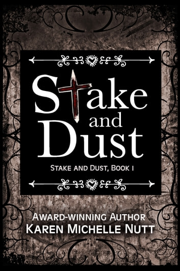 Stake and Dust, Book 1 電子書 by Karen Michelle Nutt
