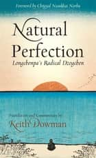 Natural Perfection ebook by Lonchen Rabjam,Keith Dowman,Chogyal Namkhai Norbu