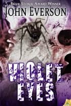 Violet Eyes ebook by John Everson