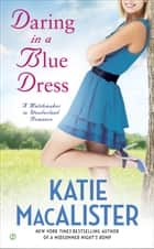 Daring In a Blue Dress ebook by Katie Macalister