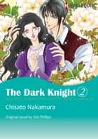 THE DARK KNIGHT 2 - Harlequin Comics ebook by Tori Phillips, Chisato Nakamura