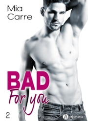 Bad for you 2 ebook by Mia Carre