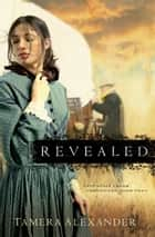 Revealed (Fountain Creek Chronicles Book #2) ebook by Tamera Alexander