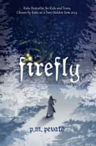 Firefly ebook by PM Pevato