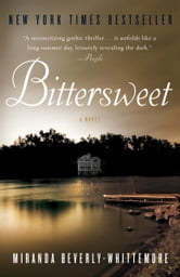 Bittersweet - A Novel ebook by Miranda Beverly-Whittemore