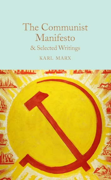 The Communist Manifesto - & Selected Writings ebook by Karl Marx