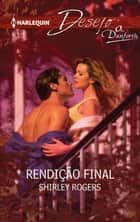 Rendição final ebook by Shirley Rogers