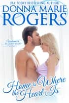 Home Is Where the Heart Is ebook by Donna Marie Rogers
