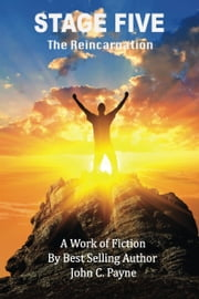 Stage Five: The Reincarnation ebook by John C Payne