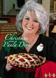 Christmas with Paula Deen - Recipes and Stories from My Favorite Holiday ebook by Paula Deen