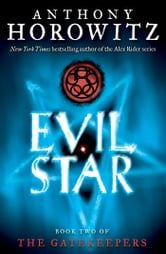 The Gatekeepers #2: Evil Star ebook by Anthony Horowitz
