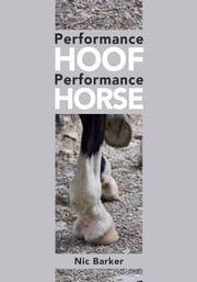 Performance Hoof, Performance Horse ebook by Nic Barker