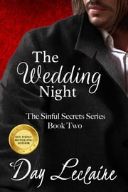 The Wedding Night (Book #2 in The Sinful Secrets Series) - The Sinful Secrets Series, Book #2 ebook by Day Leclaire