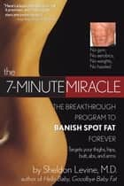 The 7-Minute Miracle ebook by Sheldon Levine