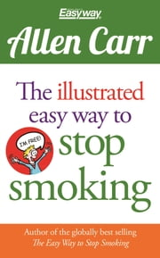 Allen Carr's Illustrated Easyway to Stop Smoking ebook by Allen Carr,Bev Aisbett