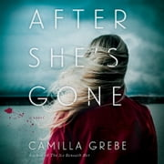 After She's Gone - A Novel audiobook by Camilla Grebe