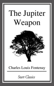 The Jupiter Weapon ebook by Charles Louis Fontenay