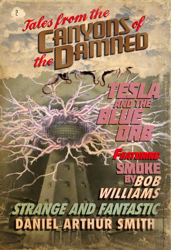 Tales from the Canyons of the Damned: No. 2 ebook by Daniel Arthur Smith,Bob Williams