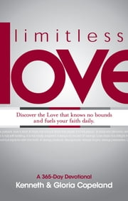 Limitless Love - A 365-Day Devotional ebook by Copeland, Kenneth,Copeland, Gloria