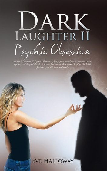 Dark Laughter II - Psychic Obsession ebook by Eve Halloway