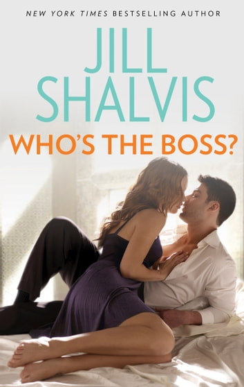 Who's the Boss? ebook by Jill Shalvis