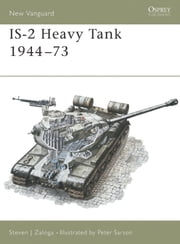 IS-2 Heavy Tank 1944-73 ebook by Steven Zaloga,Peter Sarson