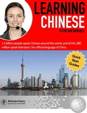 Learning Chinese For Newbies ebook by Nicholas Peters