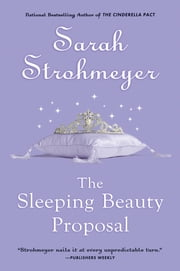 The Sleeping Beauty Proposal ebook by Sarah Strohmeyer