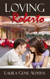Loving Roberto ebook by Laura Gene Alpern