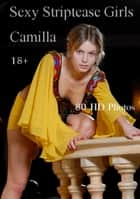 Sexy Striptease Girls: Camilla ebook by Seerotica