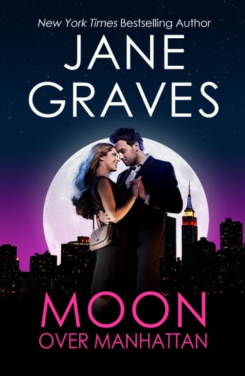 Moon Over Manhattan: A Romantic Comedy ebook by Jane Graves