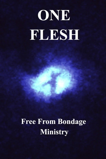 One Flesh ebook by Free From Bondage Ministry
