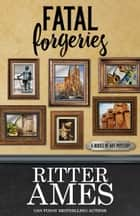 FATAL FORGERIES ebook by Ritter Ames
