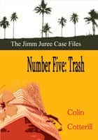Number Five: Trash ebook by Colin Cotterill
