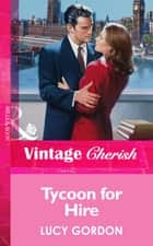 Tycoon for Hire (Mills & Boon Vintage Cherish) eBook by Lucy Gordon