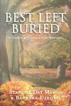Best Left Buried ebook by Blanche Day Manos, Barbara Burgess