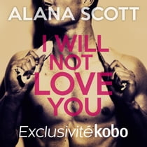 I Will Not Love You Audiolibro by Alana Scott, Émilie Ramet