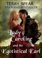 Lady Caroline and the Egotistical Earl ebook by Terry Spear