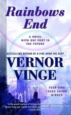 Rainbows End - A Novel with One Foot in the Future ebook by Vernor Vinge