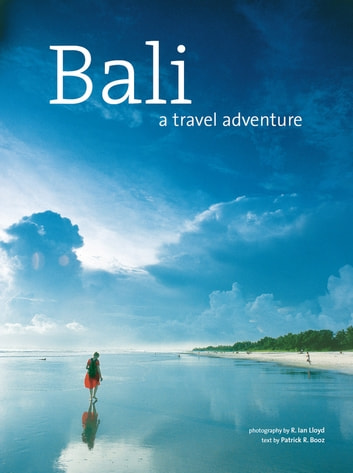 Bali: A Travel Adventure ebook by Patrick R. Booz