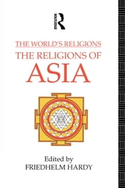 The World's Religions: The Religions of Asia ebook by Friedhelm Hardy