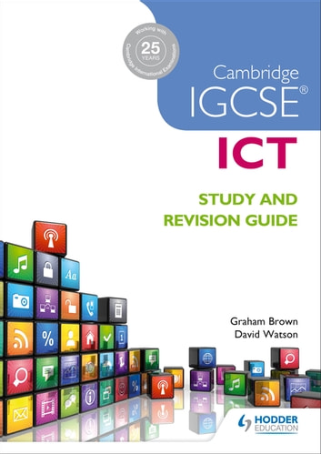 Cambridge IGCSE ICT Study and Revision Guide ebook by Graham Brown,David Watson