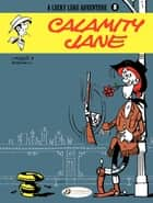 Lucky Luke - Volume 8 - Calamity Jane eBook by Goscinny, Morris
