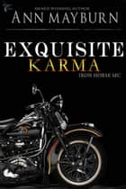 Exquisite Karma - Iron Horse MC, #4 ebook by Ann Mayburn