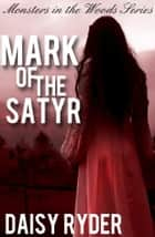 Mark of the Satyr ebook by Daisy Ryder