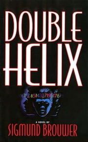 Double Helix ebook by Sigmund Brouwer