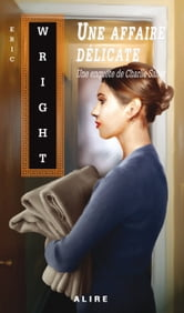 Une affaire délicate - Charlie Salter -7 ebook by Eric Wright