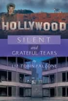 Silent and Grateful Tears ebook by Liz Tobin Falzone