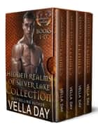 Hidden Realms of Silver Lake Box Set - Books 1-4 ebook by Vella Day