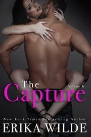 THE CAPTURE (The Marriage Diaries, Volume 6) ebook by Erika Wilde